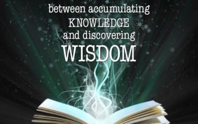 There's a difference between accumulating knowledge and discovering WISDOM